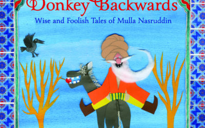 Riding a Donkey Backwards. Wise and foolish tales of Mulla Nasruddin