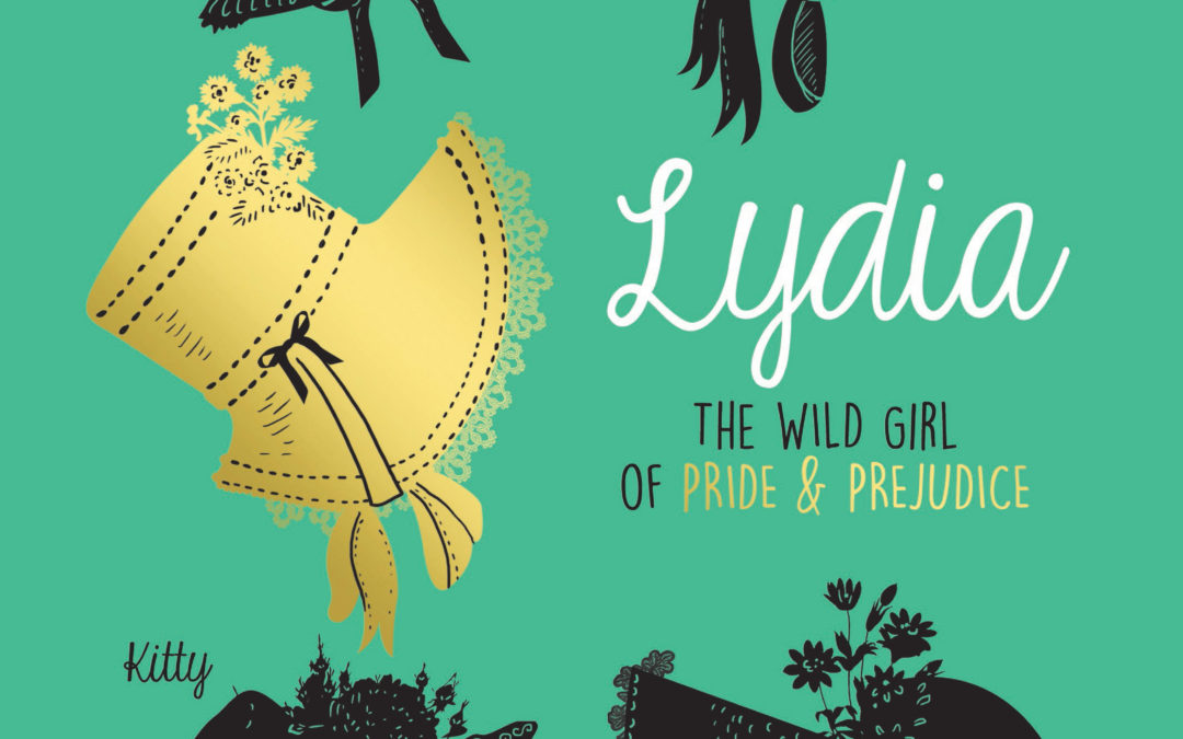 On Writing Lydia, The Wild Girl of Pride and Prejudice