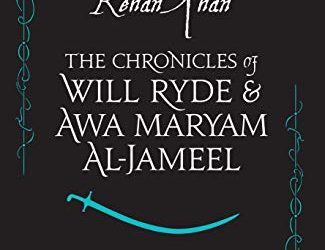 The Chronicles of Will Ryde and Awa Maryam Al-Jameel: A Tudor Turk (Book One)